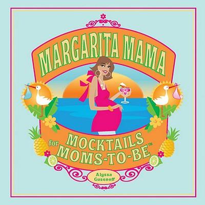 Margarita Mama By Gusenoff, Alyssa D.