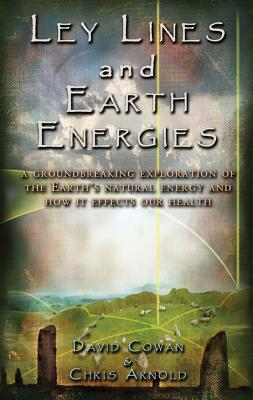 Ley Lines and Earth Energies By Cowan, David/ Silk, Anne